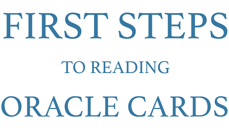 First Steps to Reading Oracle Cards